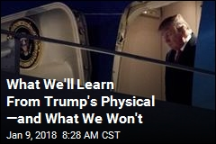 What We'll Learn From Trump's Physical —and What We Won't