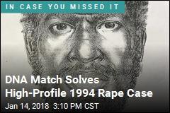 DNA Match Solves High-Profile 1994 Rape Case