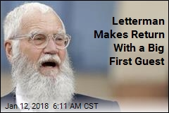 Letterman Makes Return With a Big First Guest