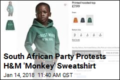 South African Party Protests H&M 'Monkey' Sweatshirt