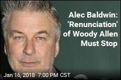 Alec Baldwin: 'Renunciation' of Woody Allen Must Stop