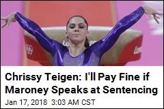 Chrissy Teigen Offers to Pay $100K Fine for Maroney