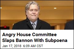 After Bannon Stonewalls, House Panel Issues Subpoena