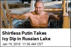 Putin Celebrates Holiday With Ice-Cold, Shirtless Dip
