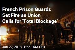 Striking Guards Block Prisons Across France