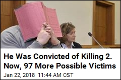 He Was Convicted of Killing 2. Now, 97 More Possible Victims