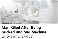 Freak MRI Machine Accident Kills Man in Hospital