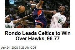Rondo Leads Celtics to Win Over Hawks, 96-77