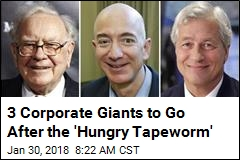 3 Corporate Giants to Go After the 'Hungry Tapeworm'
