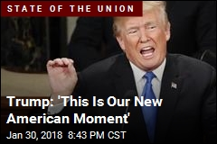 Trump: 'This Is Our New American Moment'