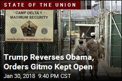 Trump: We're Keeping Guantanamo Bay Open