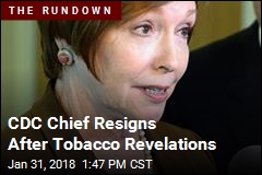 CDC Chief Resigns After Tobacco Revelations