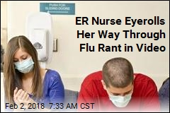 ER Nurse Eyerolls Her Way Through Flu Rant in Video