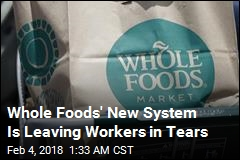 Whole Foods' New Way of Doing Things Leading to Tears