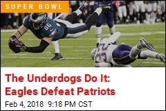 The Underdogs Do It: Eagles Defeat Patriots