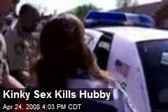 Kinky Sex Kills Hubby
