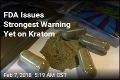 FDA: Kratom Is an Opioid, Not an Opioid Alternative