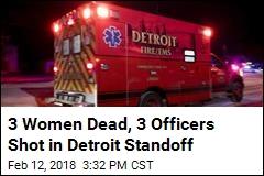 3 Women Dead, 3 Officers Shot in Detroit Standoff