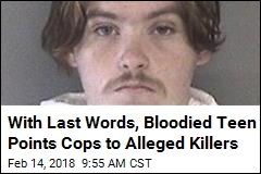 With Last Words, Bloodied Teen Points Cops to Alleged Killers