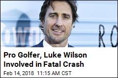 Pro Golfer, Luke Wilson Involved in Fatal Crash