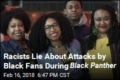 Racists Lie About Attacks by Black Fans During Black Panther
