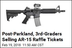 Post-Parkland, 3rd-Graders Selling AR-15 Raffle Tickets