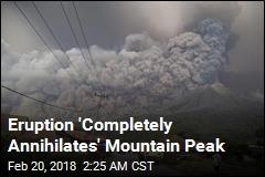 Eruption 'Completely Annihilates' Mountain Peak