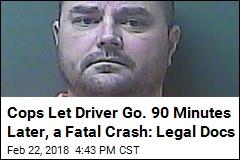 Cops Let Driver Go. 90 Minutes Later, a Fatal Crash: Legal Docs