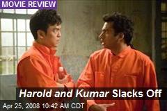 Harold and Kumar Slacks Off
