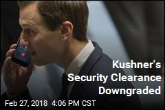 Kushner's Security Clearance Downgraded