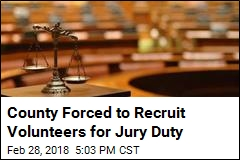 County Forced to Recruit Volunteers for Jury Duty