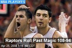 Raptors Roll Past Magic 108-94