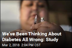 We've Been Thinking About Diabetes All Wrong: Study