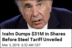 Icahn Dumps $31M in Shares Before Steel Tariffs Unveiled