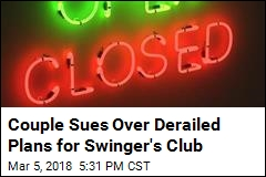 Couple Sues Over Derailed Plans for Swinger's Club