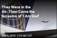 Flier Tries to Open Cabin Door, Screams 'I Am God'