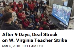 Lawmakers Strike Deal to End West Virginia Teacher Strike