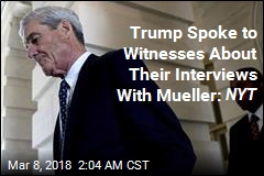Trump Talked to Witnesses About Their Interviews With Mueller: NYT