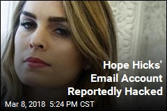 One of Hope Hicks' Email Accounts Reportedly Hacked