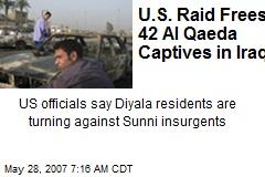 U.S. Raid Frees 42 Al Qaeda Captives in Iraq