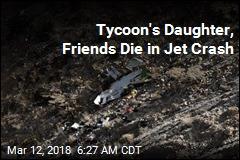 Tycoon's Daughter, Friends Die in Jet Crash