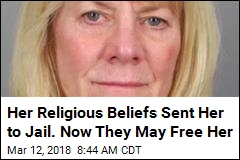 Her Religious Beliefs Sent Her to Jail. Now They May Free Her