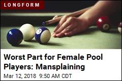 Worst Part for Female Pool Players: Mansplaining