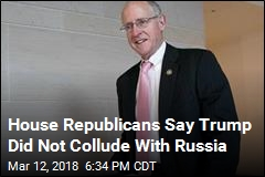 House Republicans Say Trump Did Not Collude With Russia