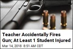Teacher Accidentally Fires Gun; At Least 1 Student Injured