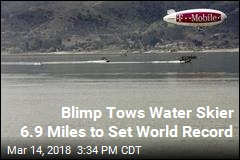 Blimp Tows Water Skier 6.9 Miles to Set World Record