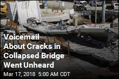 Voicemail About Cracks in Collapsed Bridge Went Unheard
