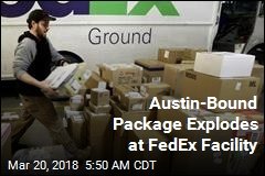 Austin-Bound Package Explodes at FedEx Facility