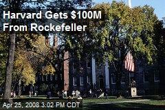Harvard Gets $100M From Rockefeller