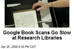 Google Book Scans Go Slow at Research Libraries
